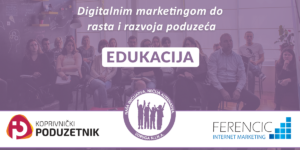 Edukacija - Digitalnim marketingom do rasta i razvoja poduzeća