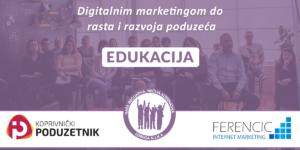 Edukacija - Digitalnim marketingom do rasta i razvoja poduzeća